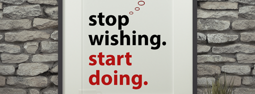 stop-wishing-sign